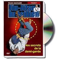 Jiu-jitsu brésilien : les secrets de la demi-garde, vol.3