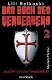 Das Buch des Verderbens 2 - Luzifer und der Tempelritter: Mystery-Thriller - Lili Belkoski