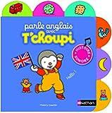 L'anglais avec T'choupi - Dès 1 an (10)