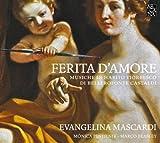 Ferita d'amore : musiche in habito tiorbesco / di Bellerofonte Castaldi, comp. | Castaldi, Bellerofonte (1580-1649). Compositeur