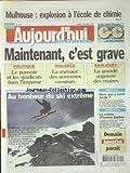 AUJOURD'HUI EN FRANCE [No 1576] du 25/03/2006 - MULHOUSE - EXPLOSION A L'ECOLE DE CHIMIE - MAINTENANT C'EST GRAVE - POLITIQUE - VIOLENCE ET BANLIEUES - AU BONHEUR DU SKI EXTREME - MAIS QUI A RUINE JORDY - AGRESSION - LA COLERE D'EUNICE BARBER