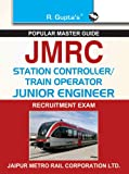 JMRC Station Controller/Train Operator/Junior Engineers: Recruitment Exam (Popular Master Guide)