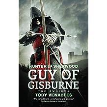 Guy of Gisburne: The Omnibus (Hunter of Sherwood)
