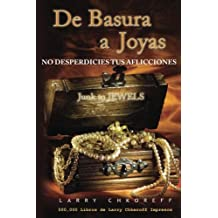 De Basura a Joyas - Junk to Jewels: No Desperdicies tus Aflicciones
