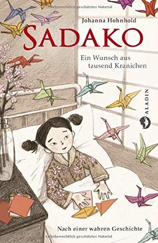 Sadako  Ein Wunsch aus tausend Kranichen