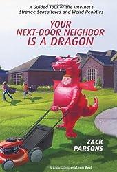 Your Next-Door Neighbor is a Dragon