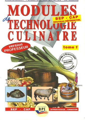 Modules technologies culinaires, tome1 - version professeur 1 (Nouvelle édition)