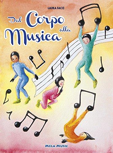 Dal corpo alla musica. Percorsi di educazione musicale nella scuola primaria. Con CD-Audio