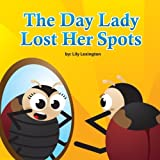 The Day Lady Lost Her Spots by Lily Lexington (2012-10-05)