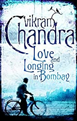 Love and Longing in Bombay by Vikram Chandra (2007-06-07)