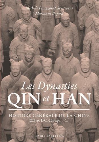 Les Dynasties Qin et Han: Histoire gnrale de la Chine (221 av. J.-C.-220 apr. J.-C.)
