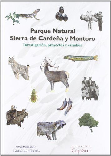 Parque Natural Sierra de Cardeña y Montoro. Investigación, proyectos y estudios por José Manuel Quero Fernández de Molina