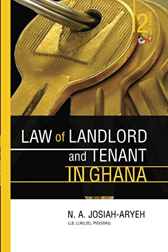 Law of Landlord and Tenant in Ghana por N. A. Josiah-Aryeh PhD