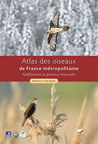 Atlas des oiseaux de France métropolitaine. Nidification et présence hivernale (coffret 2 volumes) par Nidal Issa