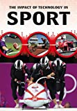 The Impact of Technology in Sport (Middle School Nonfiction: The Impact of Technology)