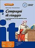 Compagni di viaggio. La letteratura nel tempo. Per la Scuola media. Con e-book. Con espansione online. Con CD-ROM