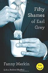 Fifty Shames of Earl Grey: A Parody by Merkin, Fanny (2012) Paperback