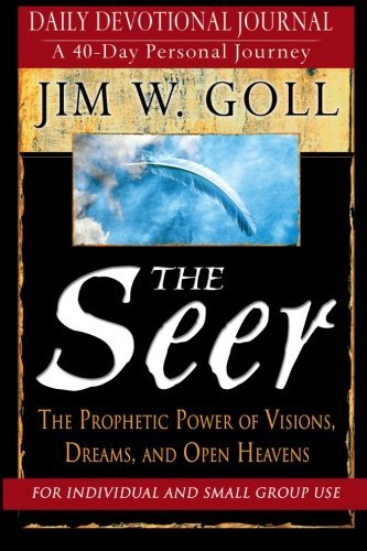 The Seer: The Prophetic Power of Visions, Dreams, and Open Heavens by James W. Goll (2005-08-01)