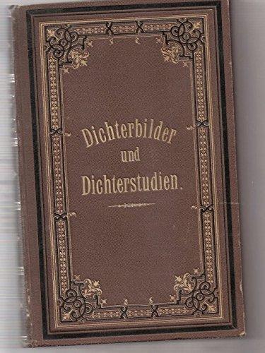 Dichterbilder und Dichterstudien aus der neueren und neuesten Literatur.