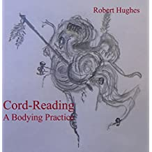 Cord-Reading, A Bodying Practice (English Edition)
