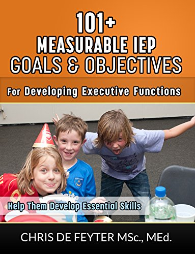 101+ Measurable IEP Goals and Objectives for Developing Executive Functions (English Edition)