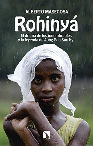 Rohinyá: El drama de los innombrables y la leyenda de Aung San Suu Kyi (Mayor)
