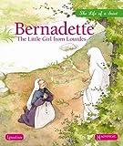 Bernadette: The Little Girl from Lourdes (Life of a Saint) by Sophie Maraval-Hutin (2010-11-01)