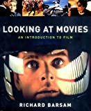 Looking at Movies: An Introduction to Film by Richard Meran Barsam (2003-01-01)