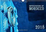 Impressions of Morocco 2018 (Wall Calendar 2018 DIN A4 Landscape): A gorgeous journey through Morocco (Monthly calendar, 14 pages ) (Calvendo Places)