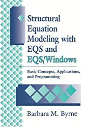 Structural Equation Modeling with EQS and EQS/WINDOWS: Basic Concepts, Applications, and Programming by Barbara M. Byrne (1994-02-28)