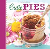 Cutie Pies: 40 Sweet. Savory. and Adorable Recipes?? [CUTIE PIES] [Hardcover]