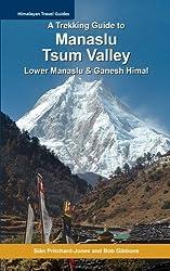 A Trekking Guide to Manaslu and Tsum Valley: Lower Manaslu & Ganesh Himal (Himalayan Travel Guides) by Sian Pritchard-Jones (2016-01-01)