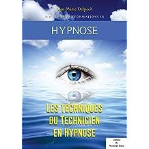 Les techniques du Technicien en Hypnose