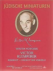 Victor Klemperer (1881-1960): Romanist - Chronist der Vorhölle (Jüdische Miniaturen)