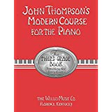 John Thompson's Modern Course for the Piano: The Third Grade Book : Something New Every Lesson