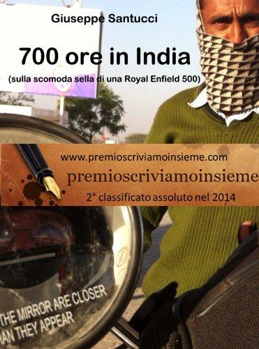 700 ore in India (sulla scomoda sella di una Royal Enfield 500) (7, 70, 700.)