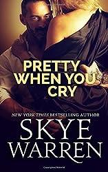 Pretty When You Cry by Skye Warren (2015-11-02)