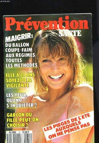 PREVENTION SANTE N° 71 - LES PIEGES DE L'ETE AUXQUELS ON NE PENSE PAS - MAIGRIR, TOUTES LES METHODES. par COLLECTIF