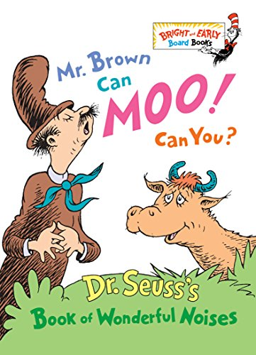 Mr. Brown Can Moo! Can You?: Dr. Seuss's Book of Wonderful Noises (Bright & Early Board Books(TM)) - Kleinkind Suess Dr.