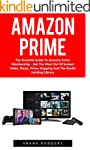 Amazon Prime: The Essential Guide To...