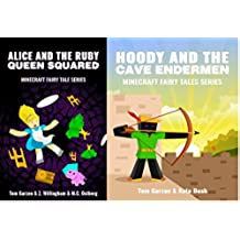 MINECRAFT: Alice and the Ruby Queen Squared & Hoody and the Cave Endermen (Book 2 & 4) (minecraft diaries, minecraft handbook, minecraft pocket edition, ... Fairy Tales Series) (English Edition)