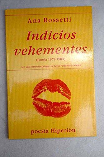 Indicios vehementes: poesía, 1979-1984 (Poesía Hiperión) por A. Rossetti