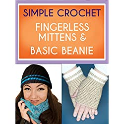 Crochet - Fingerless Mittens and Basic Beanie - 2 Simple Patterns (English Edition)