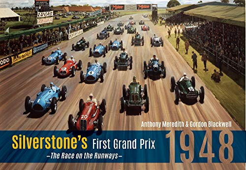 Silverstone's First Grand Prix: 1948 the Race on the Runways PDF Books
