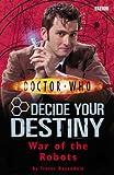 War of the Robots: Decide Your Destiny No. 6 (Doctor Who)