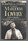 Pursued by Furies: Malcolm Lowry