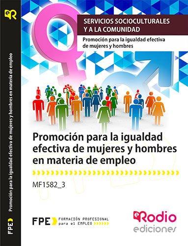Promoción para la igualdad efectiva de mujeres y hombres en materia de empleo. MF1582_3. (CERTIFICADOS DE PROFESIONALIDAD)