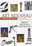 Art Nouveau. Le arti decorative alle origini del moderno. Ediz. illustrata