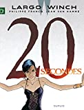 Largo Winch - Tome 20 - 20 secondes (French Edition)