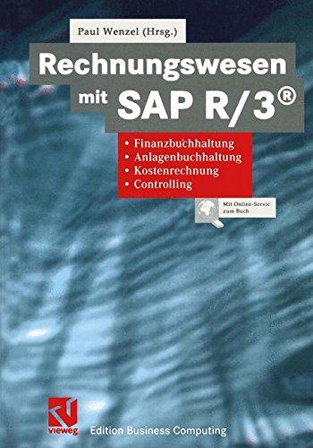 """Rechnungswesen mit Sap R/3®: """"Finanzbuchhaltung, Anlagenbuchhaltung, Kostenrechnung, Controlling"""" (Edition Business Computing)"""